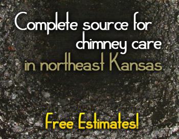 Complete source for chimney care in Northeast Kansas, Topeka, Lawrence, Holton, Manhattan - Free Estimates!